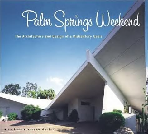 Palm Springs Weekend Coffee Table Book About Mid Century