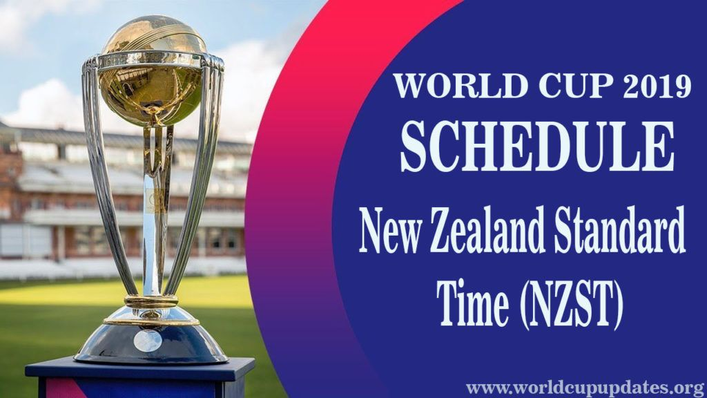 2019 Cricket World Cup Schedule In New Zealand Standard Time Nzst World Cup Schedule Cricket World Cup World Cup