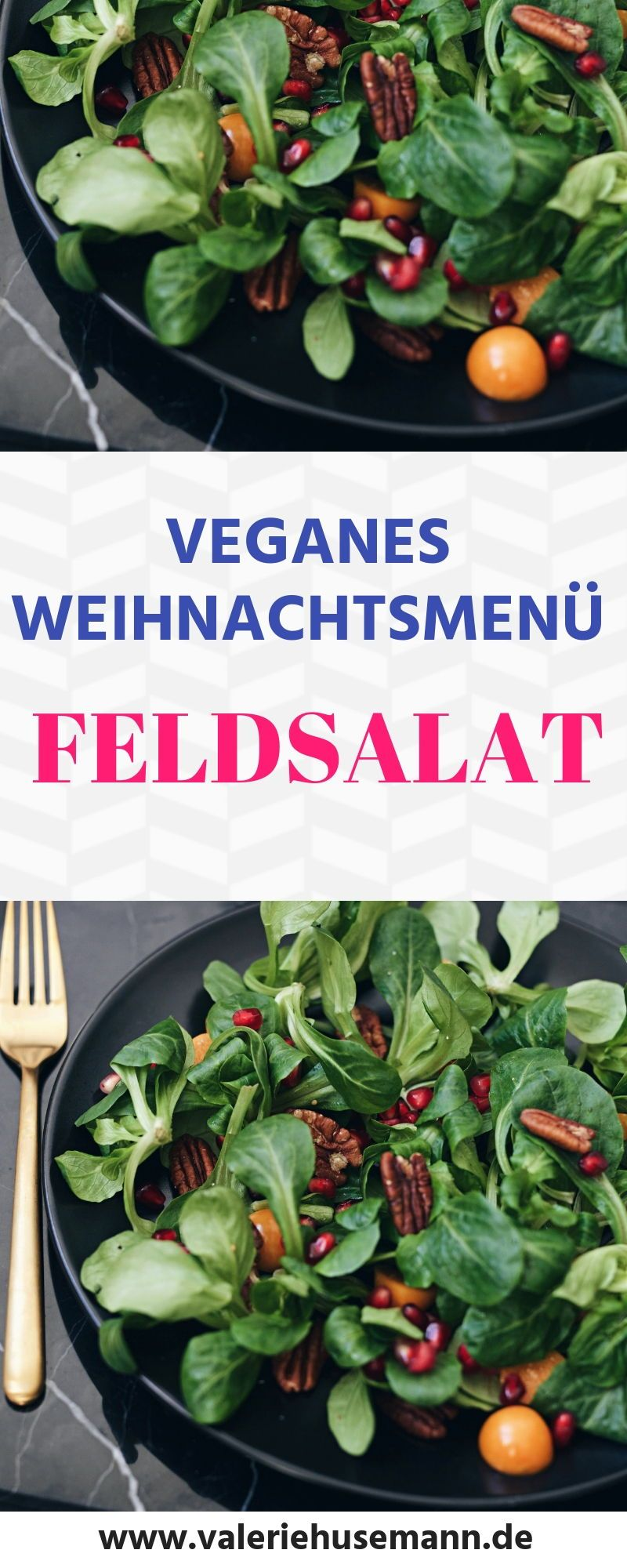Veganes Weihnachtsmenü, Feldsalat #veganerezeptemittag
