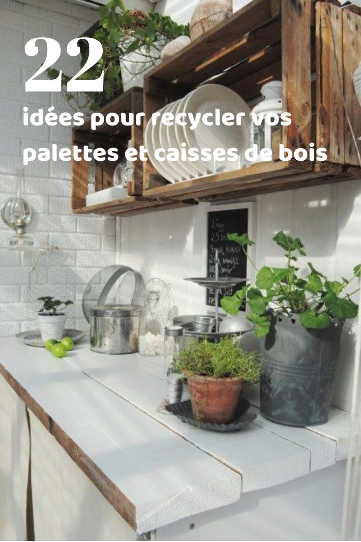 17 idées de recyclage de palettes et caisses en bois pour la