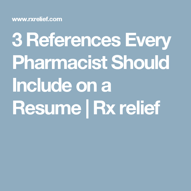 3 references every pharmacist should include on a resume
