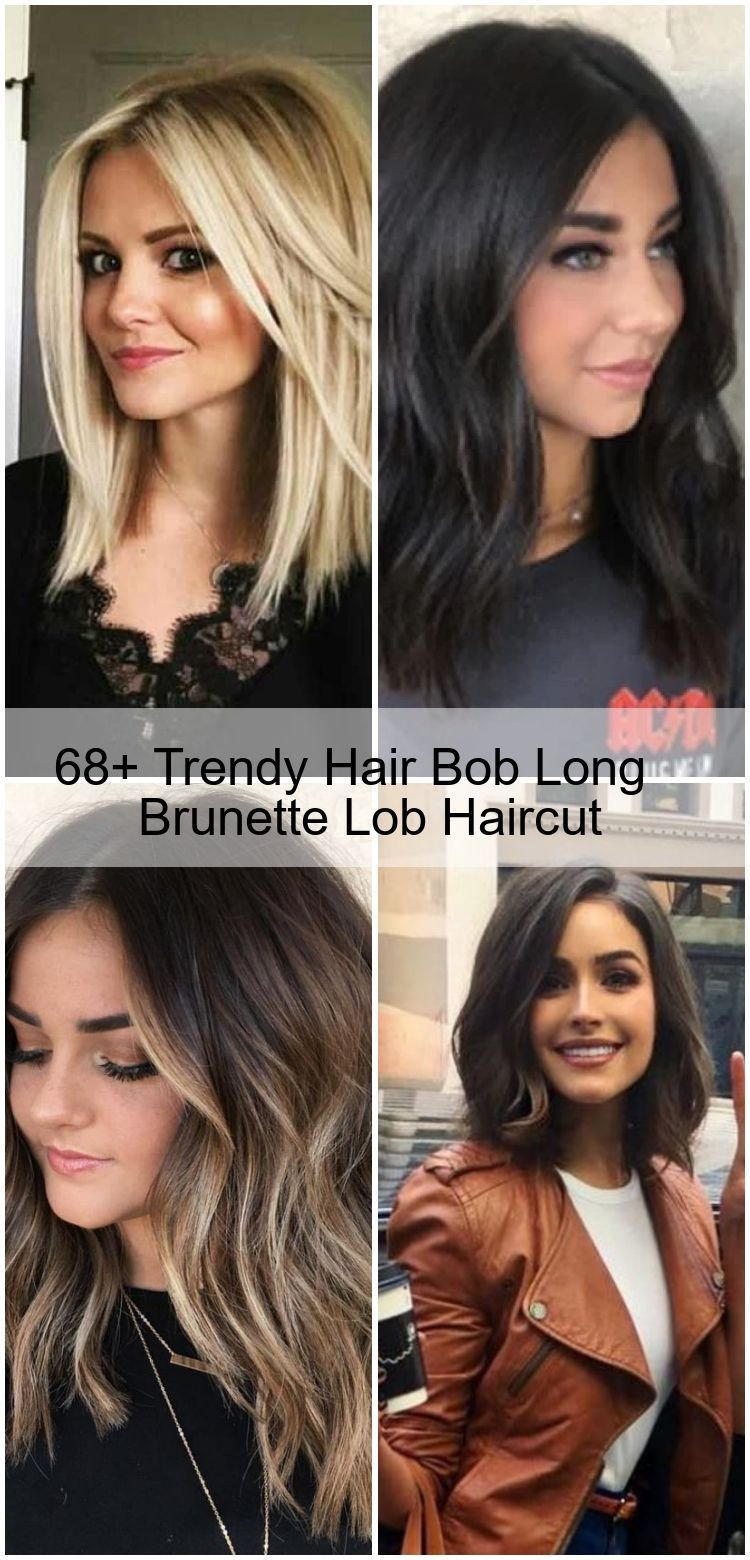68 Trendy Hair Bob Long Brunette Lob Haircut Bob Brunette Haarschnitt Ha Bob Brunette Haarschnitt H Long Bob Hairstyles Lob Haircut Bob Hairstyles
