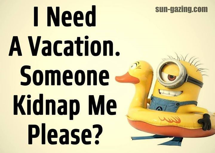Need A Vacation Quotes Custom 1000 Funny Vacation Quotes On Pinterest  Funny Vacation
