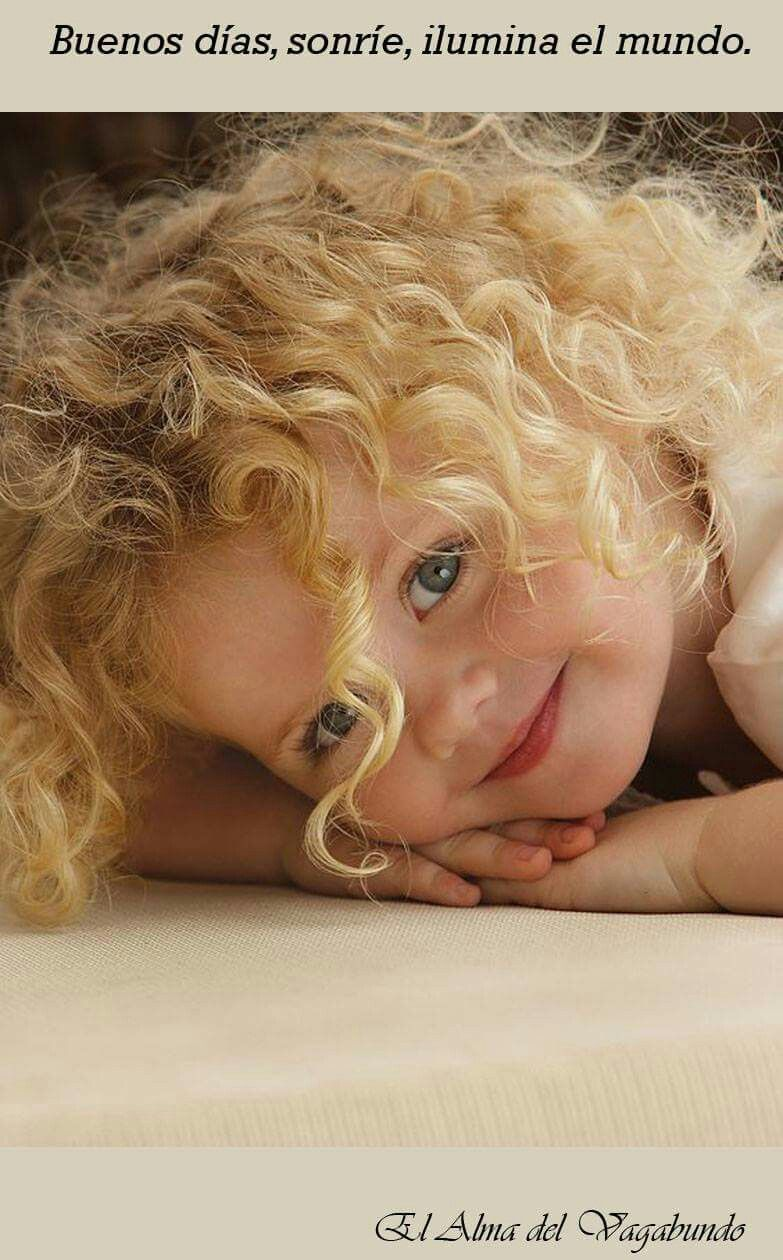 Buenos días! Sonríe e ilumina el mundo :)