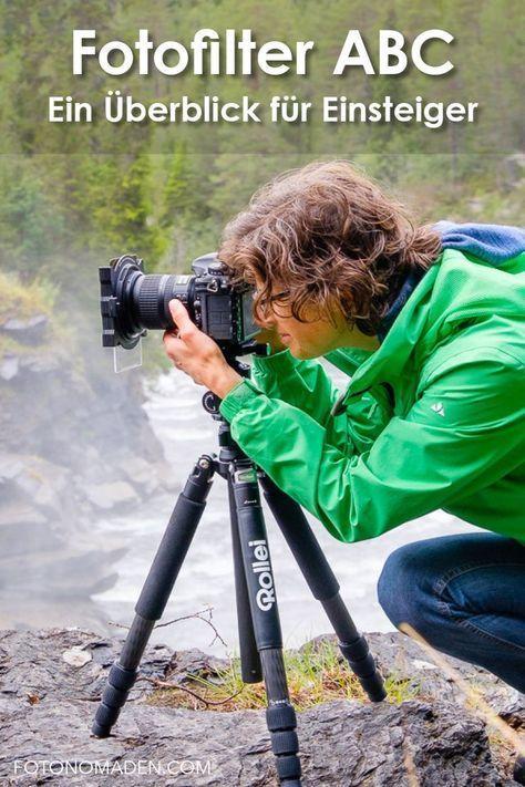 Fotofilter - Einfacher Überblick über die Filterfotografie   FOTONOMADEN.COM