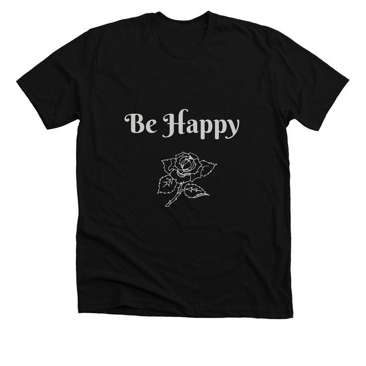 Be Happy T-Shirt Funny Black T-Shirt