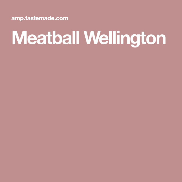 Meatball Wellington