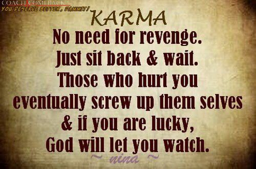 Karma Quotes And Pic Karma No Need For Revenge Just Sit Back And Wait Quote Pic Karma Quotes Revenge Quotes Waiting Quotes