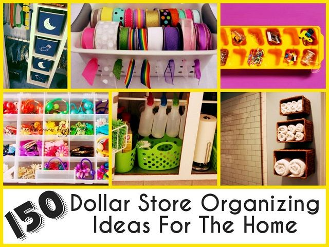 150 Dollar Store Organizing Ideas For The Home For The