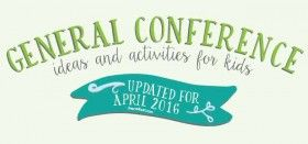 the ultimate guide to general conference with kids :: updated for april 2016