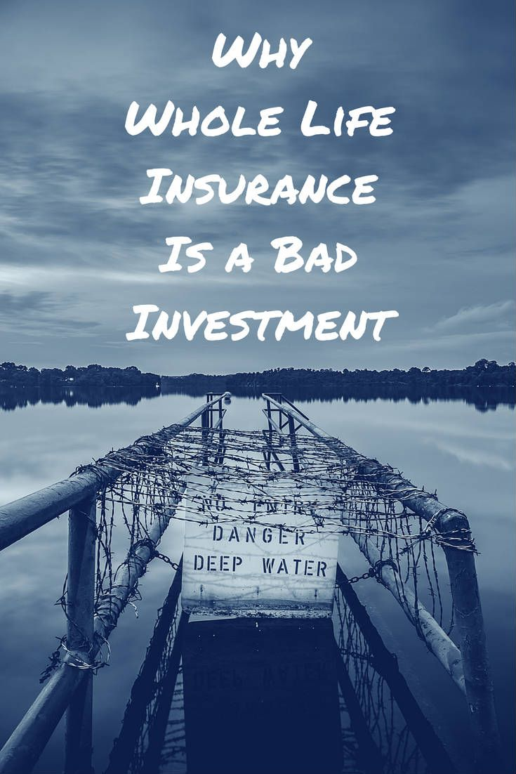 Why Whole Life Insurance Is a Bad Investment via