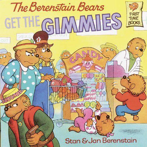The Berenstain Bears Get The Gimmies (turtleback School