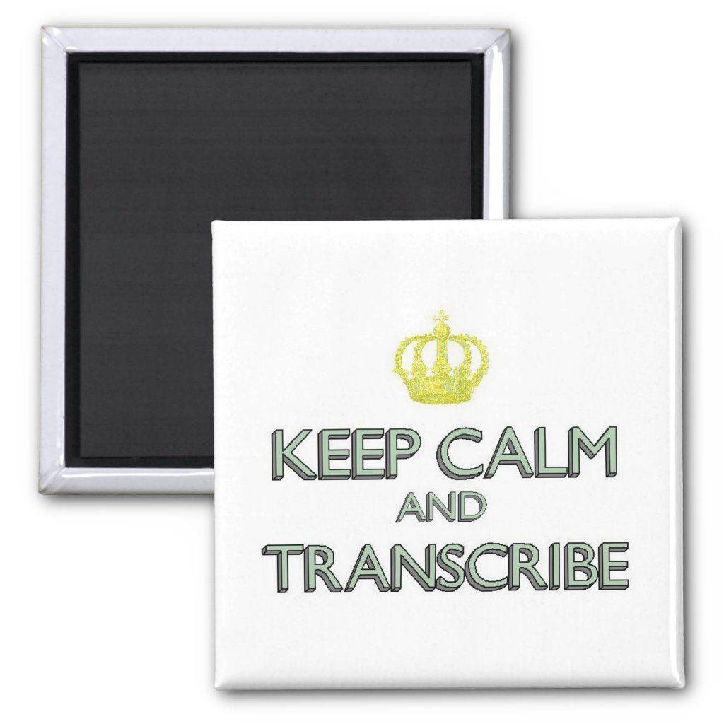 Keep Calm and Transcribe Magnet