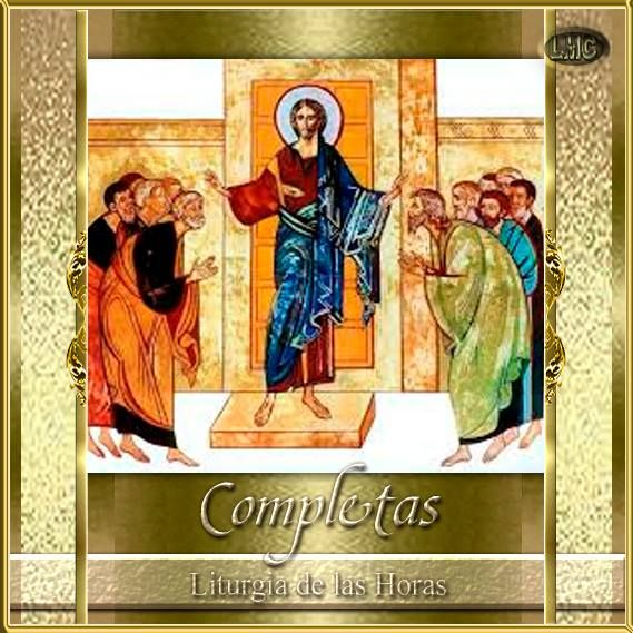 LITURGIA DE LAS HORAS: COMPLETAS