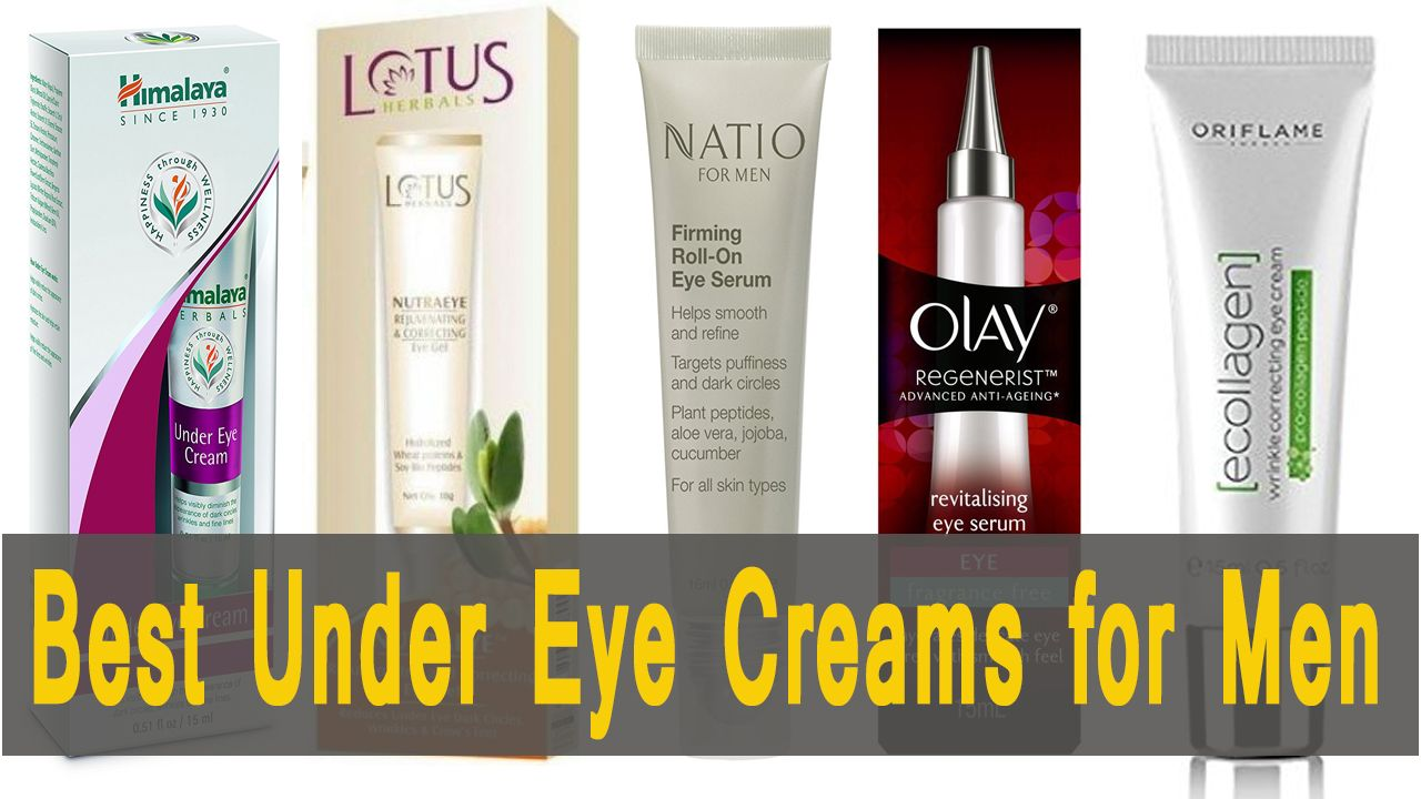 Best Under Eye Creams For Men For Dark Circles Puffiness In India