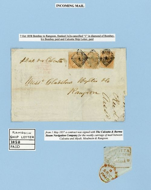 """Burma Ship Letters 1858 (7 Oct.) entire ex the """"Gladstone Wyllie"""" correspondence from Bombay to Rangoon, bearing 2a. pair and single tied by """"1"""" in diamond of bars, showing light """"rangoon/ship letter/paid"""" d.s. (Type SL2) in red alongside and, on reverse, despatch and Calcutta Ship Letter d.s"""