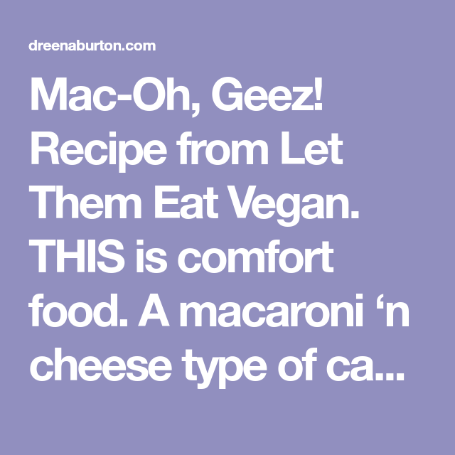 Recipe Mac-Oh-Geez | Recipes | Food recipes, Tofu, Types of