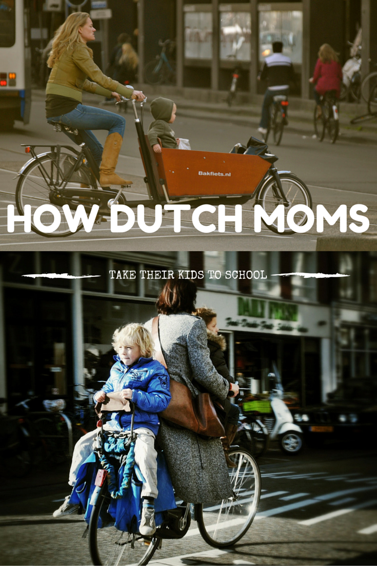 How Dutch Moms Take Their Kids To School And How You Can Get The