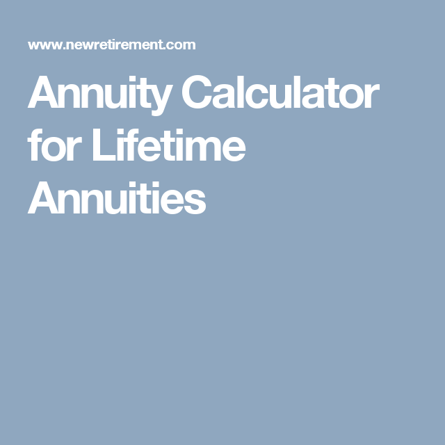 Annuity Calculator For Lifetime Annuities Matts Board Pinterest Awesome Annuity Quotes