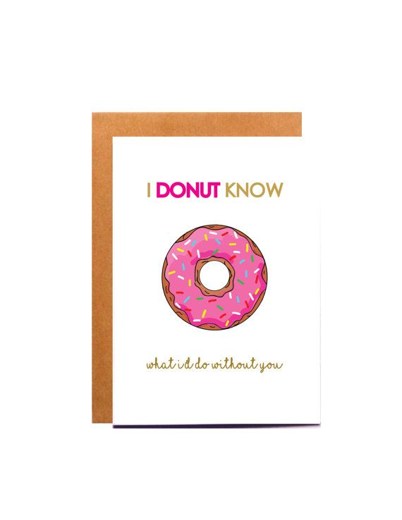 I Donut Know Funny Mothers Day Card Friendship Birthday Card Best