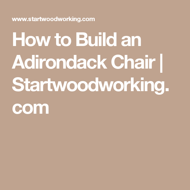 How to Build an Adirondack Chair | Startwoodworking.com | Decks ...