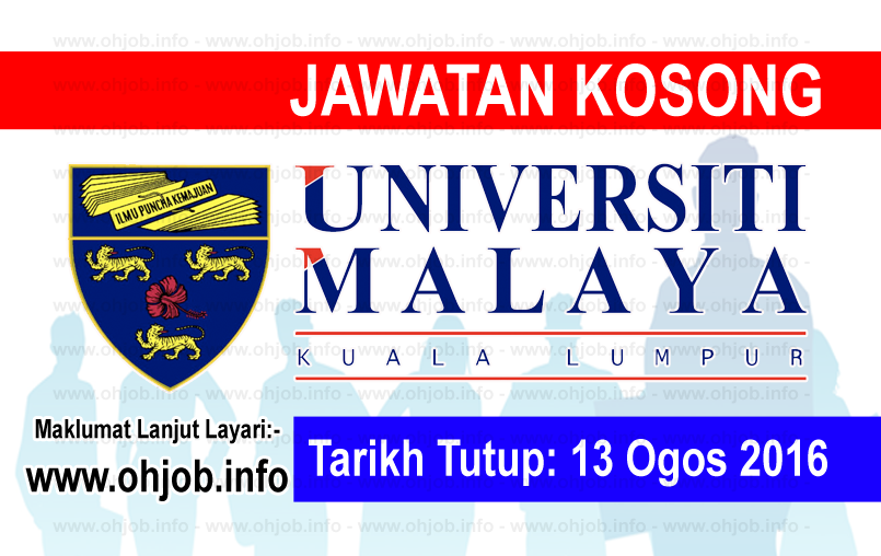 Jawatan Kosong Universiti Malaya (UM) (13 Ogos 2016) Kerja
