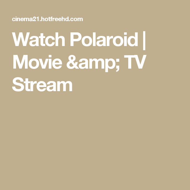 Watch Polaroid Full-Movie Streaming
