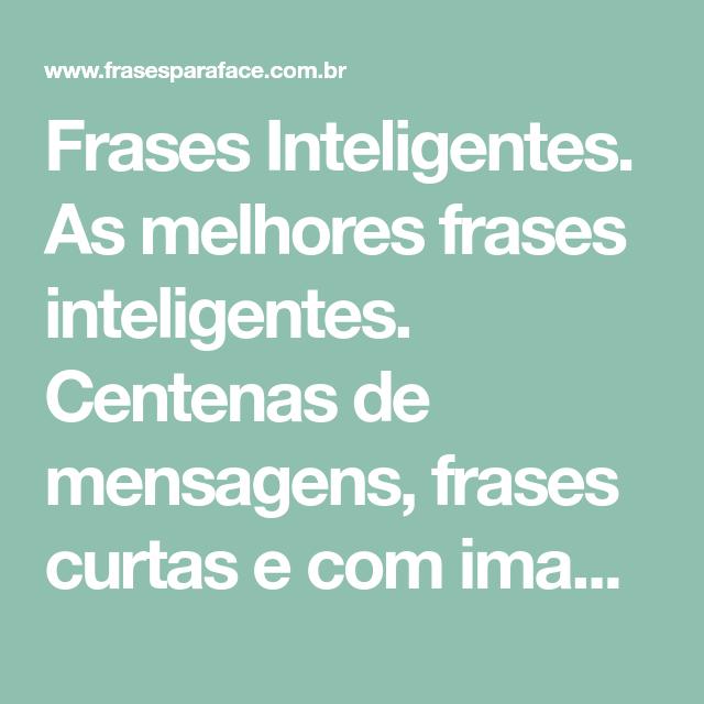 Frases Inteligentes Frases Inteligentes Frases E Frase Curta