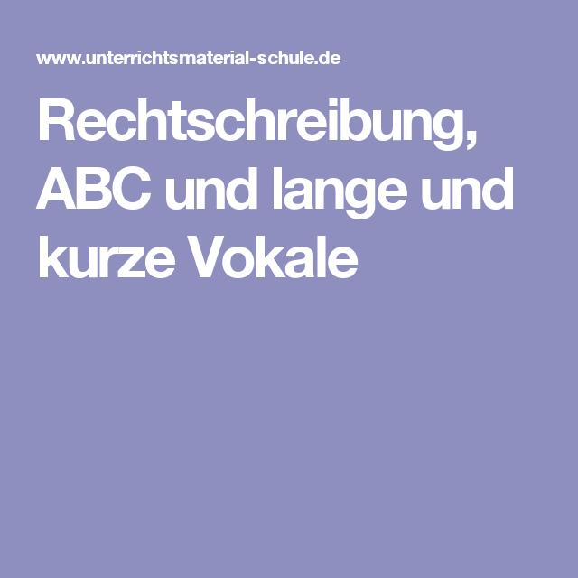 Rechtschreibung, ABC und lange und kurze Vokale   Kinder   Pinterest ...