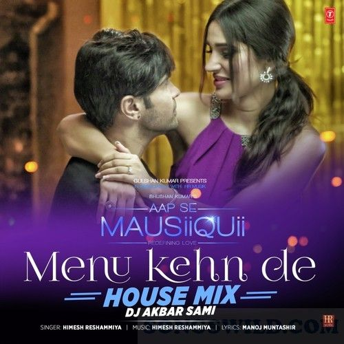Dj Akbar Sami Menu Kehn De House Mix Song Download Mixing Dj Dj Songs
