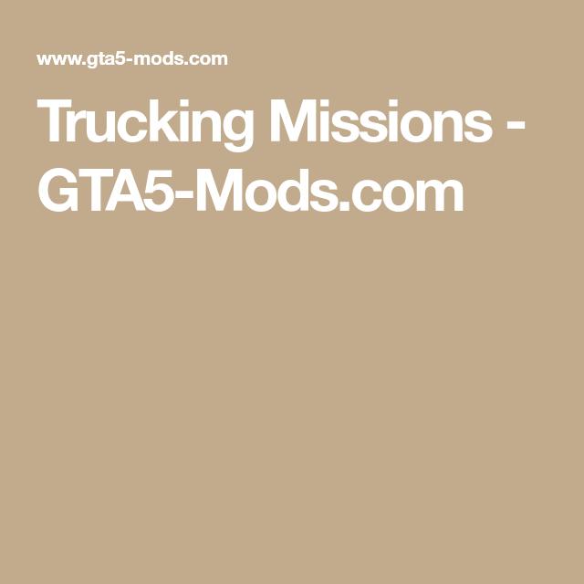 Trucking Missions - GTA5-Mods com | GTA 5 mods | Gta 5 mods