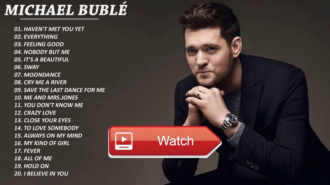 Michael buble best songs playlist
