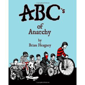 ABC'S of Anarchy by: Brian Heagney