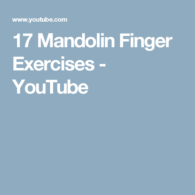 17 Mandolin Finger Exercises - YouTube