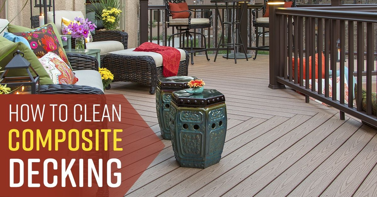 How to Clean a Composite Deck Composite decking