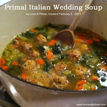 Italian Wedding Soup Is One Of My Favorites Soups So Taking It Primal Was A