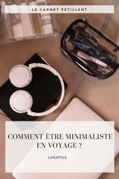 Comment être #minimaliste en voyage? #Tips #Voyagestartre …- Comment être #minimaliste …