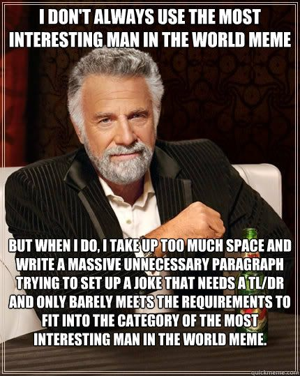 Funny Meme Saying : Most interesting man in the world funny meme http