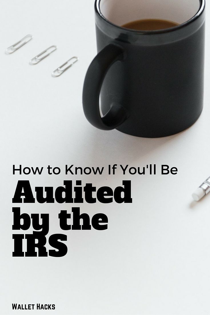 How To Know If The Irs Will Audit You Personal Finance How To Know Finance