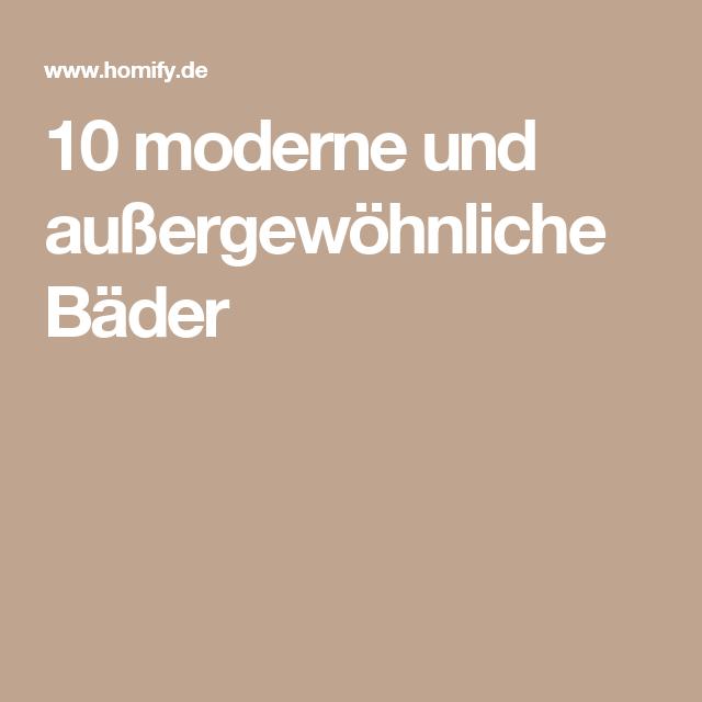 10 moderne und außergewöhnliche Bäder