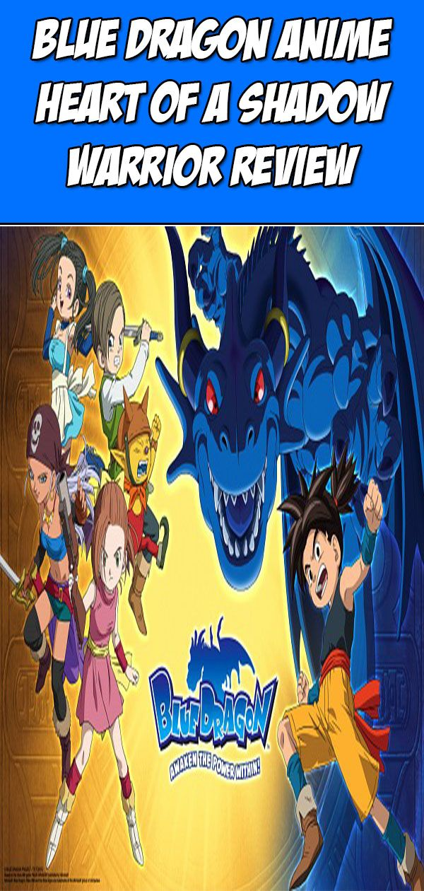 Blue Dragon Anime Heart of a Shadow Warrior Review