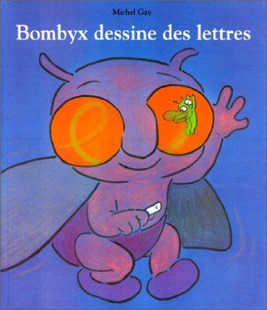 Bombyx Dessine Des Lettres Michel Gay Amazon Fr Livres