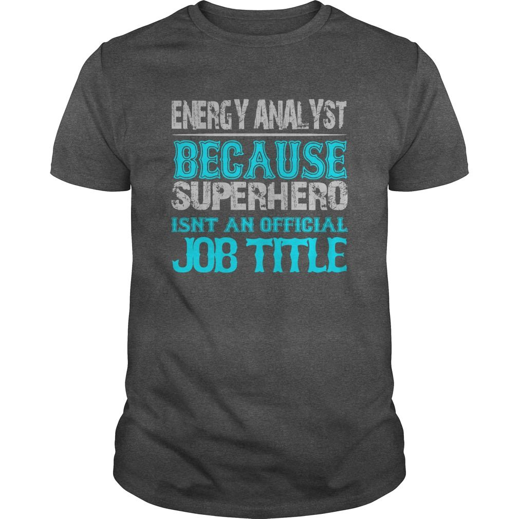 Energy Analyst T-Shirts, Hoodies. GET IT ==► https://www.sunfrog.com/Jobs/Energy-Analyst-Shirt-Dark-Grey-Guys.html?id=41382