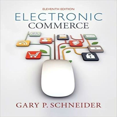 Test bank for electronic commerce 11th edition by schneider solutions manual for electronic commerce edition by schneider online library solution manual and test bank for students and teachers fandeluxe Gallery