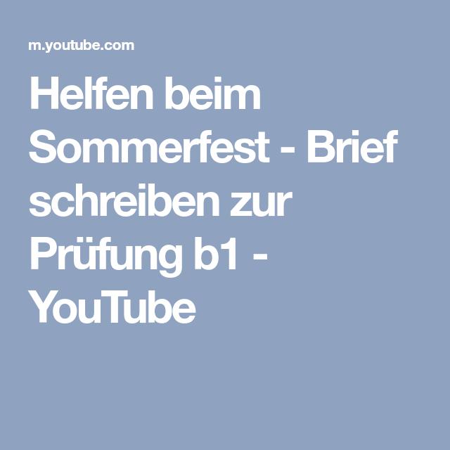 Helfen Beim Sommerfest Brief Schreiben Zur Prüfung B1 Youtube