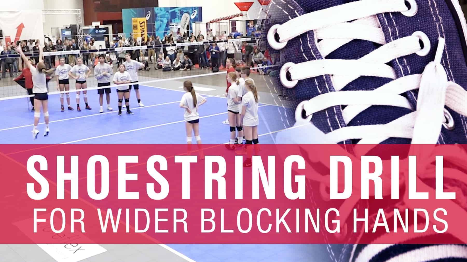 Shoestring Drill For Wider Blocking Hands Coaching Volleyball Drill Volleyball