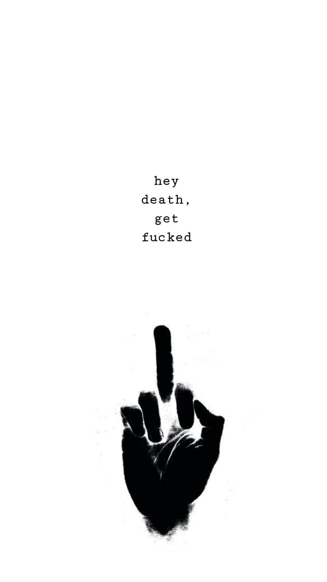 Hey Death Get Fucked The Amity Affliction Taa Theamityaffliction Wallpaper Followforfollow