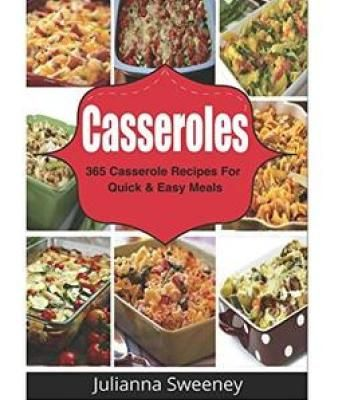 Casseroles 365 days of casserole recipes for quick and easy meals casseroles 365 days of casserole recipes for quick and easy meals pdf forumfinder Image collections