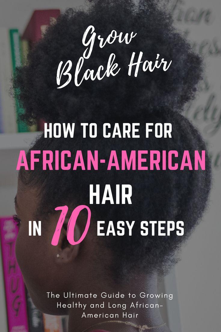 10 Steps for Growing African American Hair #africanamericanhair