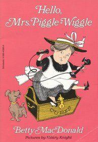Hello Mrs Piggle Wiggle Mrs Piggle Wiggle Bk 4 Hilary Knight Wiggle Childrens Books